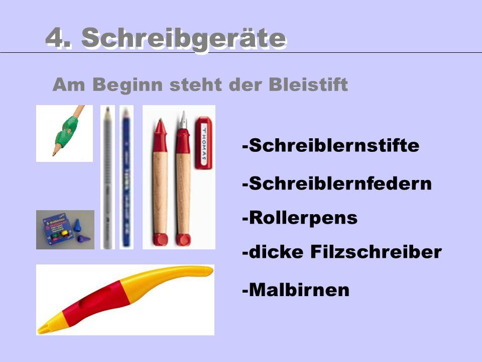 4. Schreibgeräte Am Beginn steht der Bleistift Schreiblernstifte