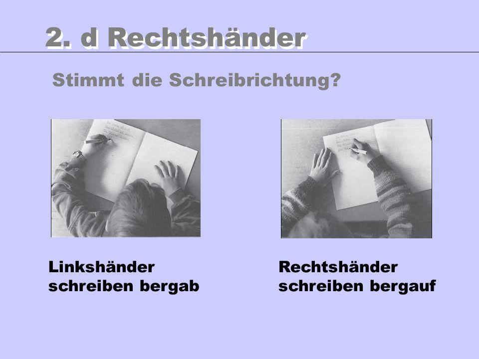 2. d Rechtshänder Stimmt die Schreibrichtung