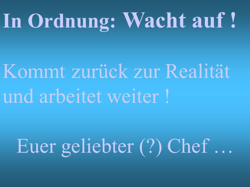 Euer geliebter ( ) Chef …