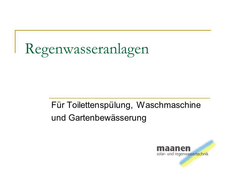Für Toilettenspülung, Waschmaschine und Gartenbewässerung