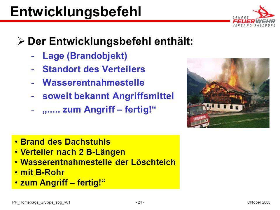 Entwicklungsbefehl Der Entwicklungsbefehl enthält: Lage (Brandobjekt)