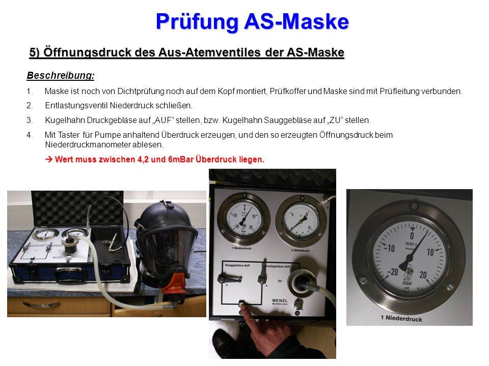 Prüfung AS-Maske 5) Öffnungsdruck des Aus-Atemventiles der AS-Maske