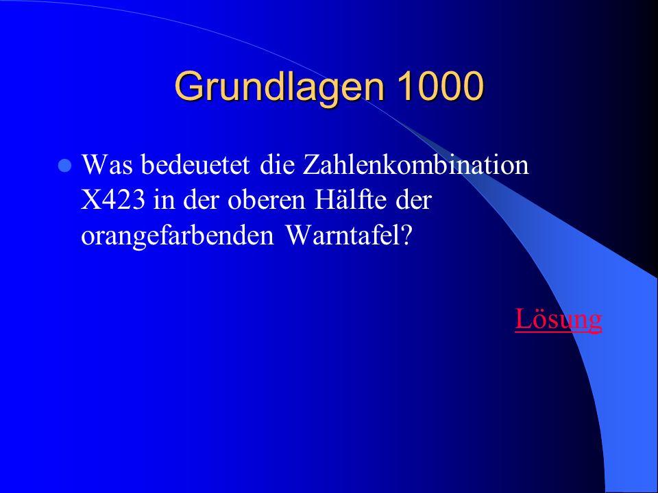 Grundlagen 1000 Was bedeuetet die Zahlenkombination X423 in der oberen Hälfte der orangefarbenden Warntafel