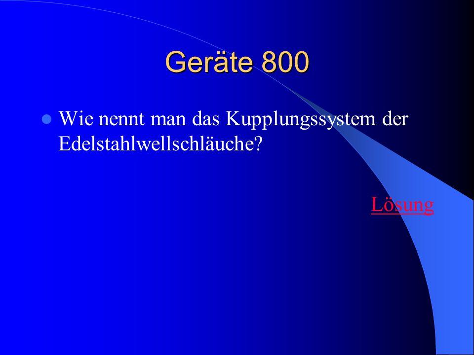 Geräte 800 Wie nennt man das Kupplungssystem der Edelstahlwellschläuche Lösung