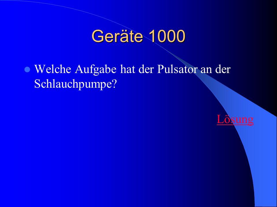 Geräte 1000 Welche Aufgabe hat der Pulsator an der Schlauchpumpe