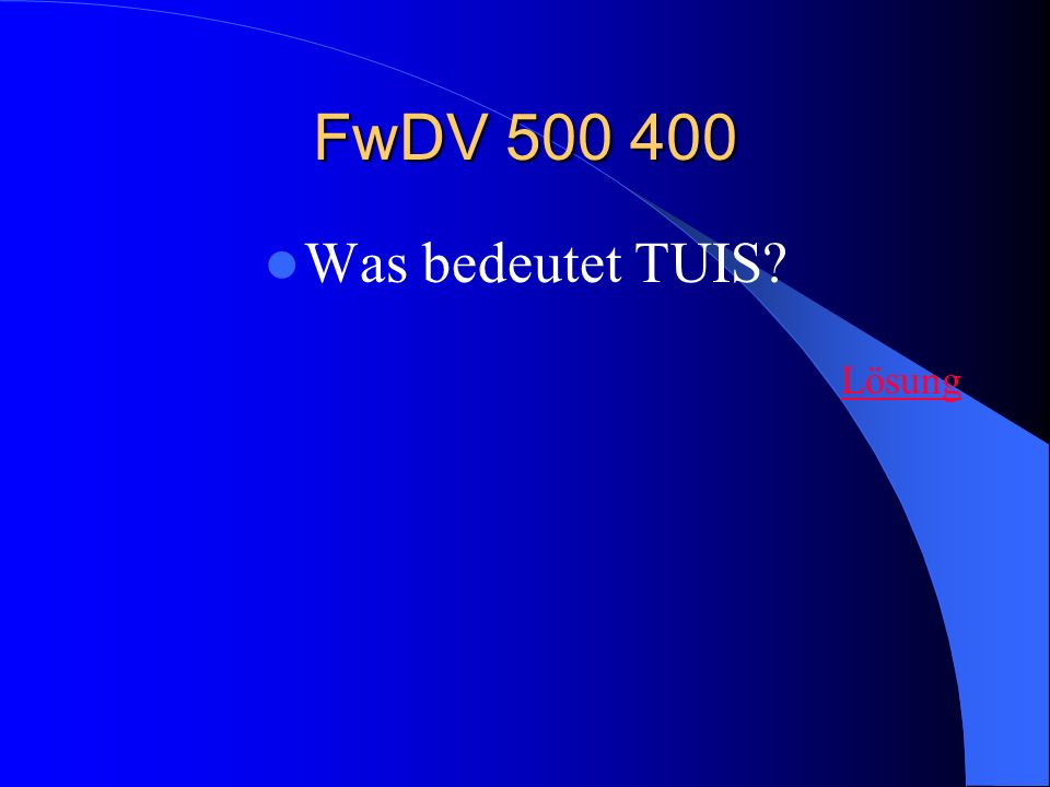 FwDV 500 400 Was bedeutet TUIS Lösung