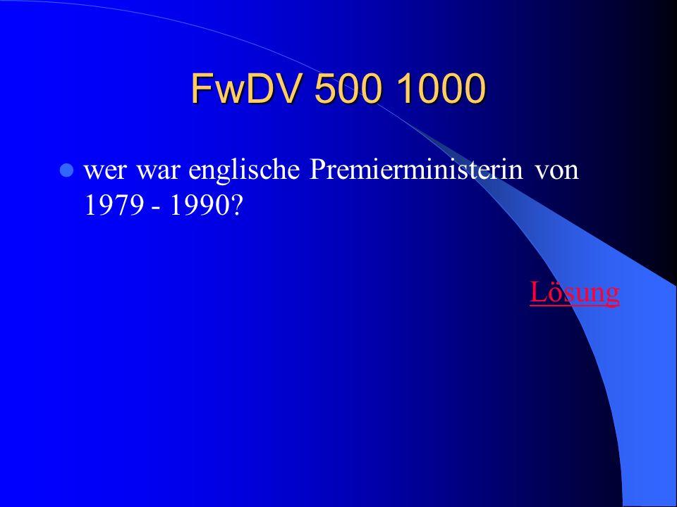 FwDV 500 1000 wer war englische Premierministerin von 1979 - 1990