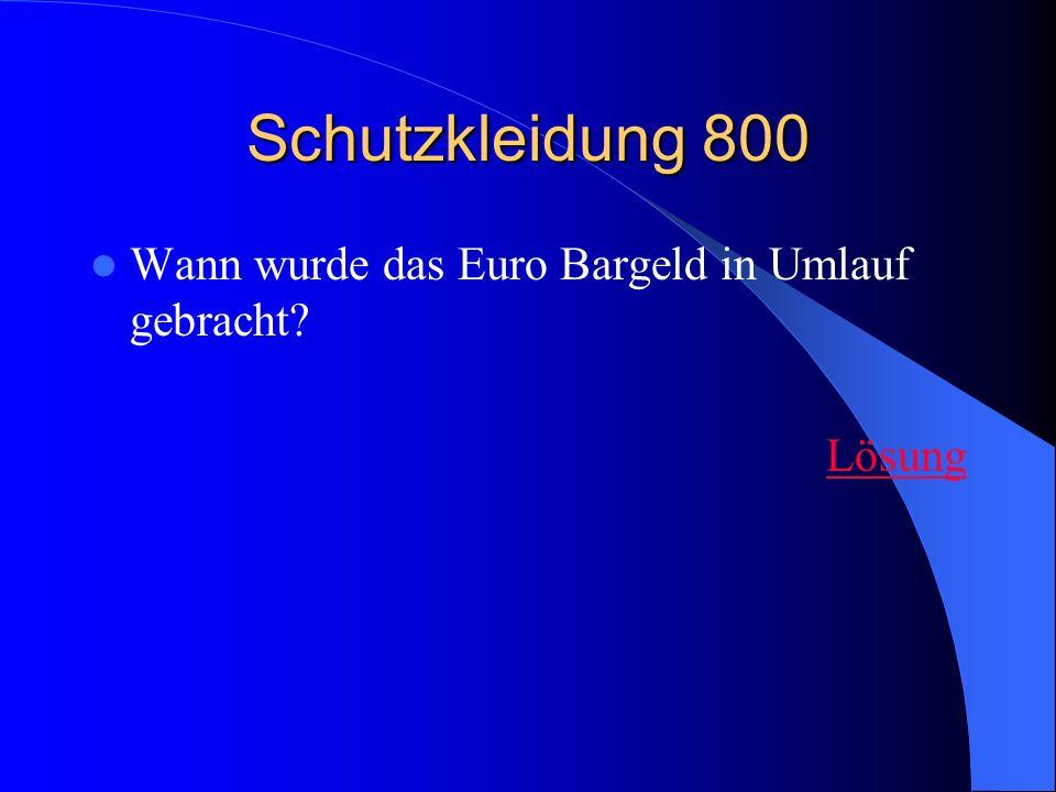 Schutzkleidung 800 Wann wurde das Euro Bargeld in Umlauf gebracht