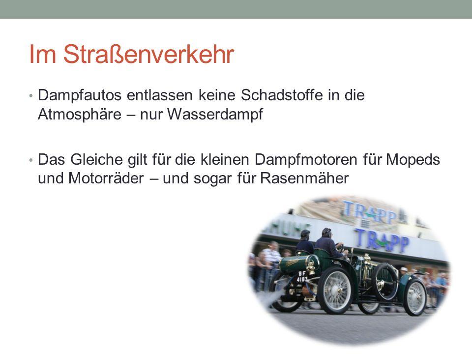 Im Straßenverkehr Dampfautos entlassen keine Schadstoffe in die Atmosphäre – nur Wasserdampf.