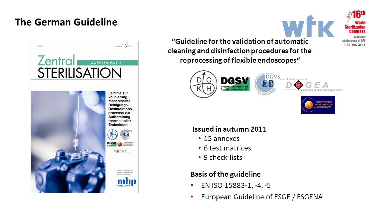 The German Guideline Guideline for the validation of automatic cleaning and disinfection procedures for the reprocessing of flexible endoscopes