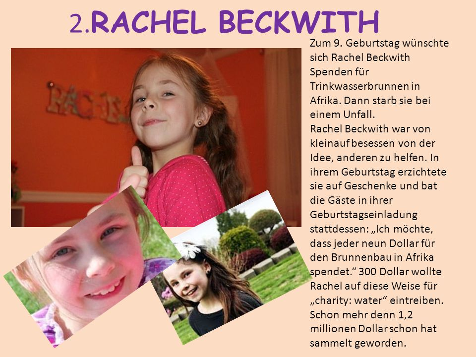 2.RACHEL BECKWITH Zum 9. Geburtstag wünschte sich Rachel Beckwith Spenden für Trinkwasserbrunnen in Afrika. Dann starb sie bei einem Unfall.