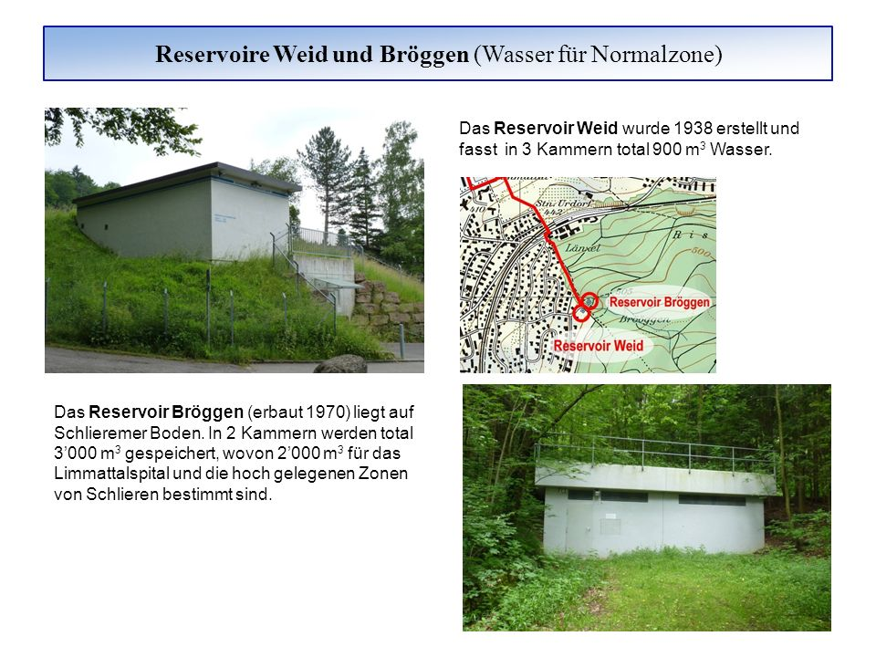 Reservoire Weid und Bröggen (Wasser für Normalzone)