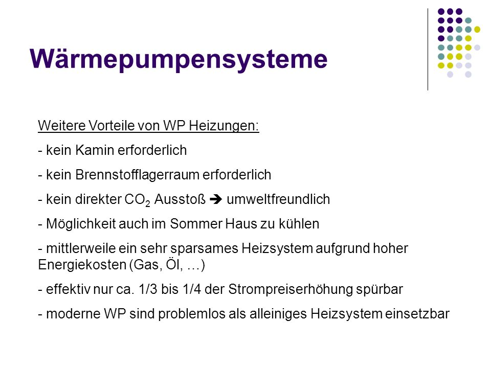 Wärmepumpensysteme Weitere Vorteile von WP Heizungen: