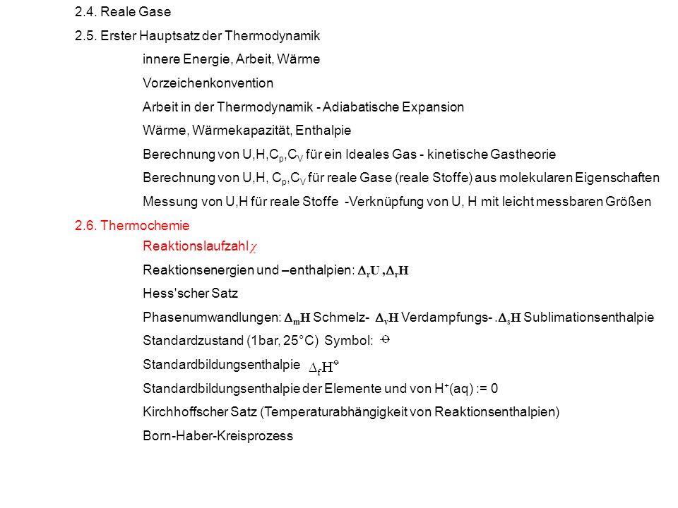 2.4. Reale Gase 2.5. Erster Hauptsatz der Thermodynamik. innere Energie, Arbeit, Wärme. Vorzeichenkonvention.