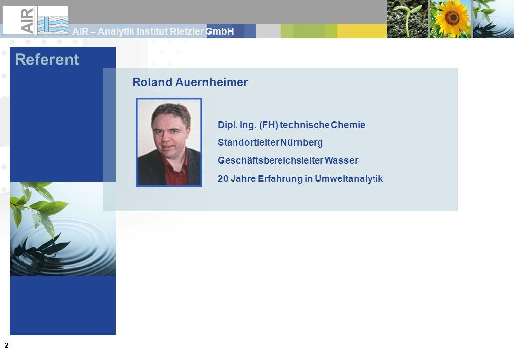 Referent Roland Auernheimer Dipl. Ing. (FH) technische Chemie