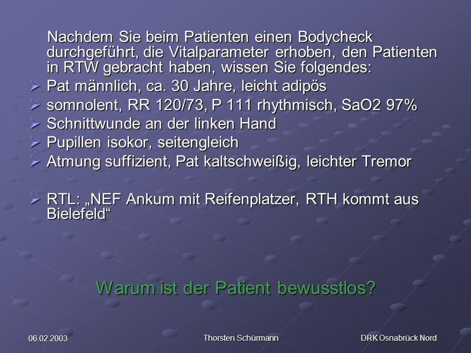 Warum ist der Patient bewusstlos