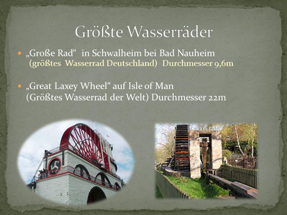 """Größte Wasserräder """"Große Rad in Schwalheim bei Bad Nauheim"""