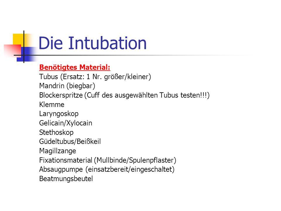 Die Intubation Benötigtes Material: