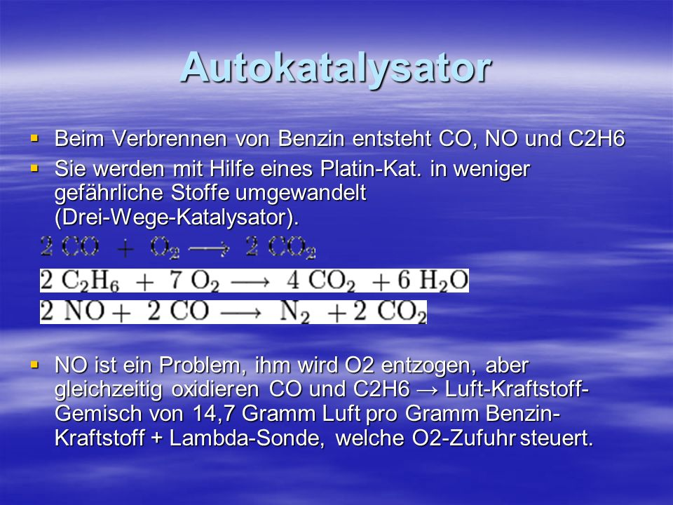Autokatalysator Beim Verbrennen von Benzin entsteht CO, NO und C2H6