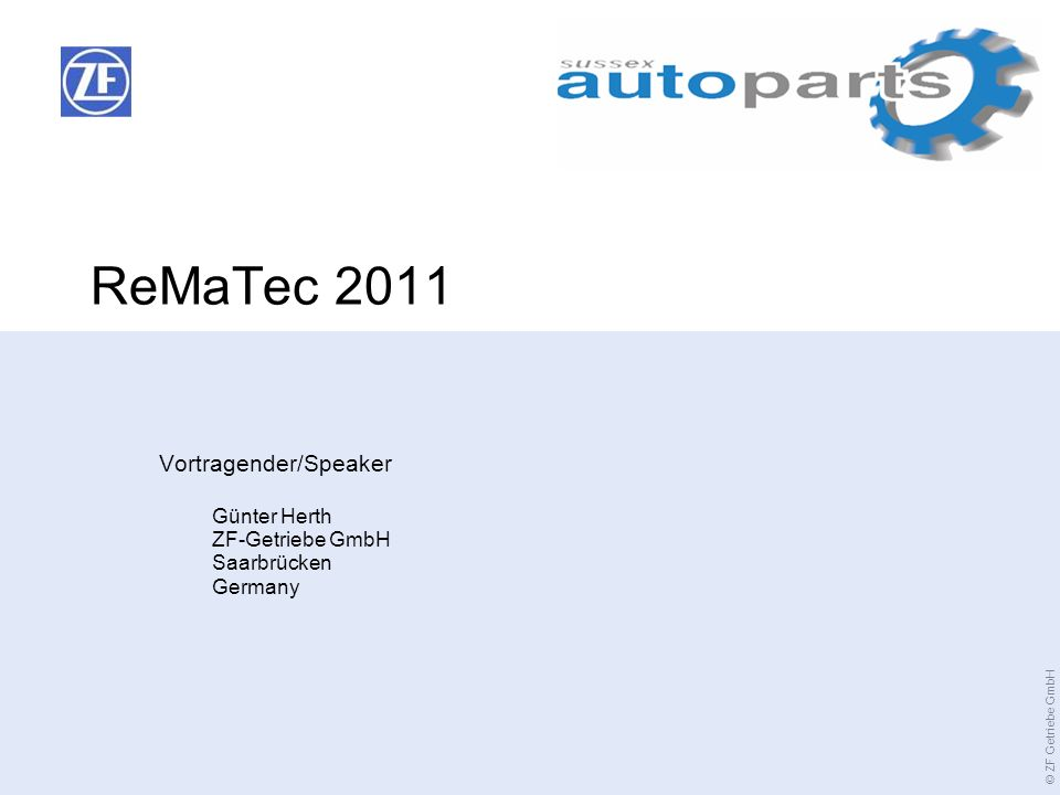 Vortragender/Speaker Günter Herth ZF-Getriebe GmbH Saarbrücken Germany