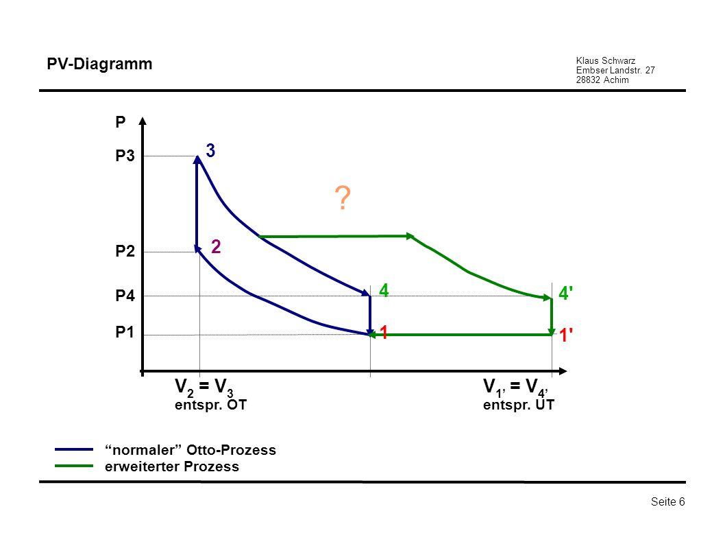 3 2 1 4 4 1 V2 = V3 V1' = V4' PV-Diagramm P P3 P2 P4 P1 entspr. OT