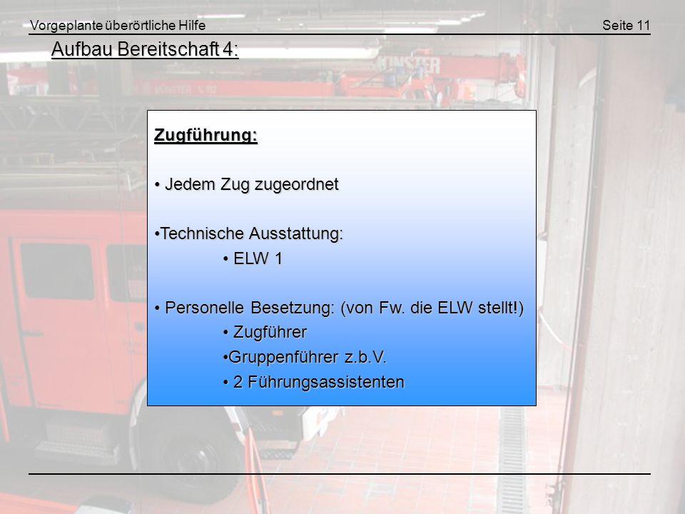 Aufbau Bereitschaft 4: Zugführung: Jedem Zug zugeordnet