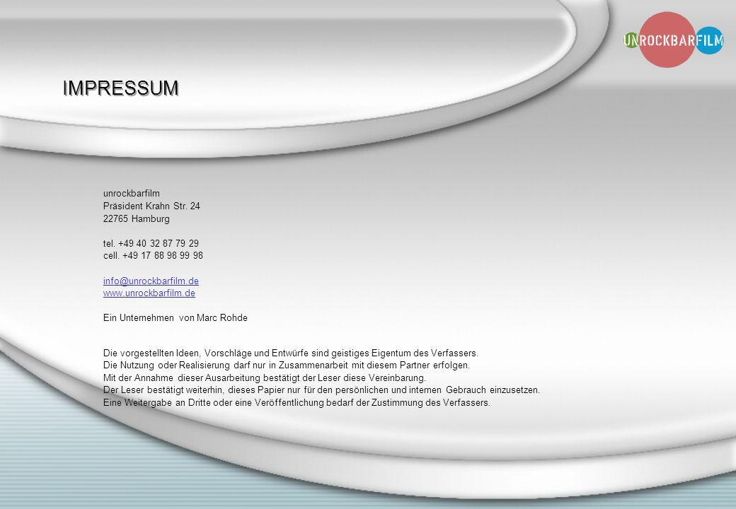 IMPRESSUM unrockbarfilm Präsident Krahn Str. 24 22765 Hamburg