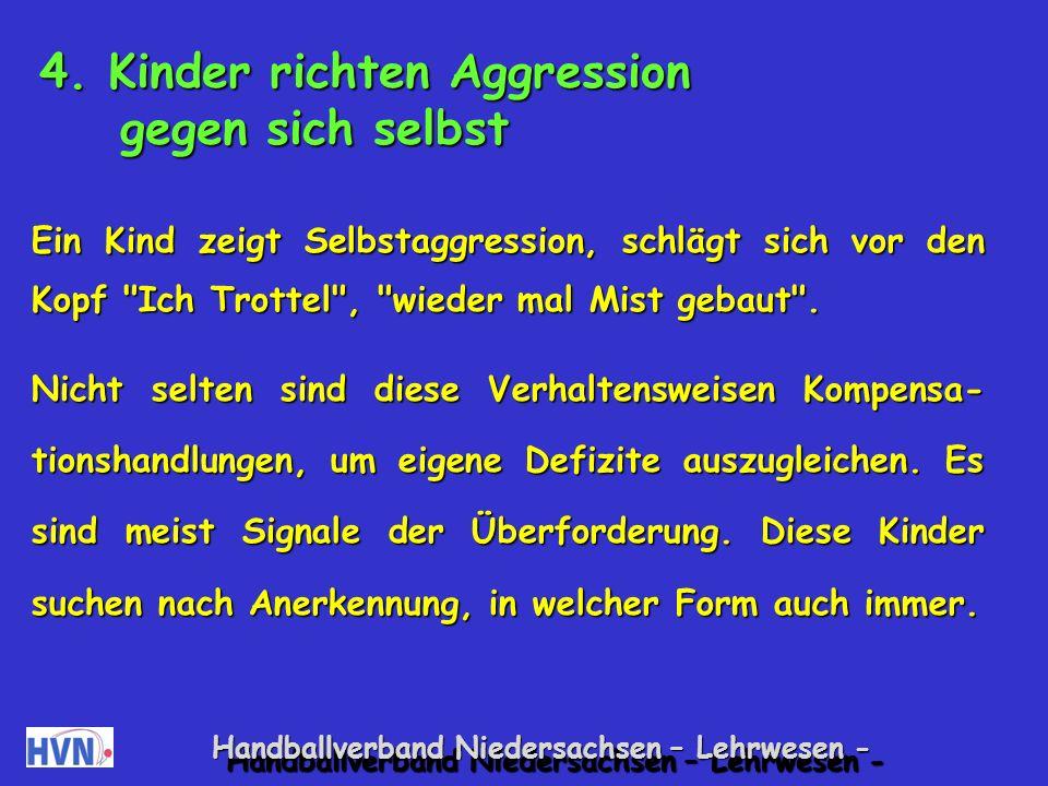 4. Kinder richten Aggression gegen sich selbst