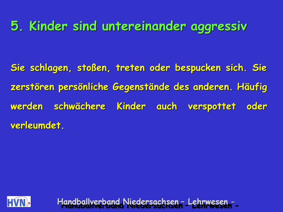 5. Kinder sind untereinander aggressiv