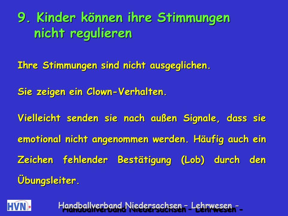9. Kinder können ihre Stimmungen nicht regulieren