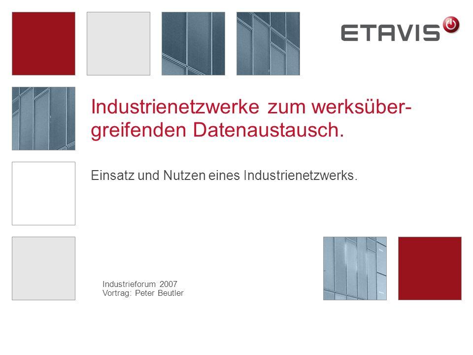 Industrienetzwerke zum werksüber-greifenden Datenaustausch.