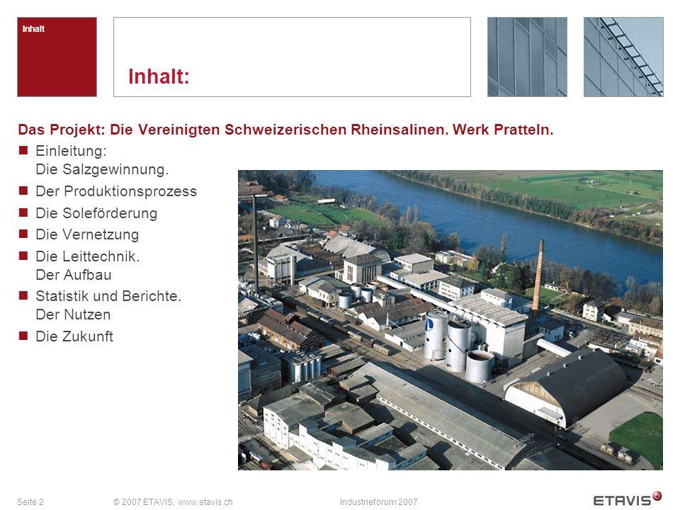 Inhalt Inhalt: Das Projekt: Die Vereinigten Schweizerischen Rheinsalinen. Werk Pratteln. Einleitung: Die Salzgewinnung.
