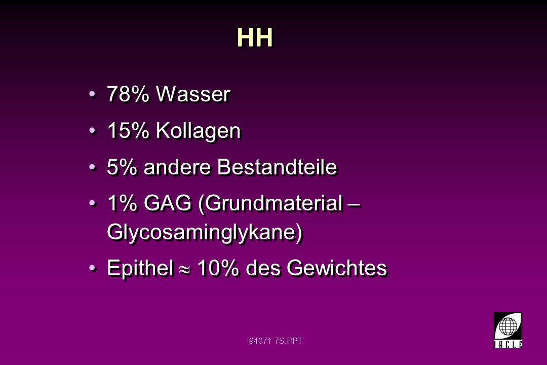HH 78% Wasser 15% Kollagen 5% andere Bestandteile