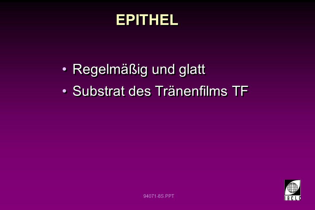 EPITHEL Regelmäßig und glatt Substrat des Tränenfilms TF 12 12