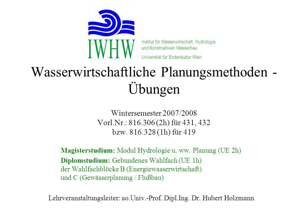 Lehrveranstaltungsleiter: ao.Univ.-Prof. Dipl.Ing. Dr. Hubert Holzmann