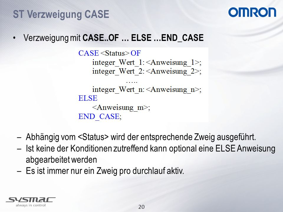 ST Verzweigung CASE Verzweigung mit CASE..OF … ELSE …END_CASE