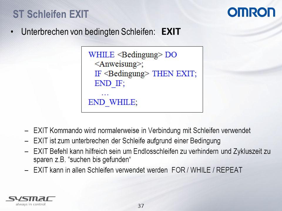 ST Schleifen EXIT Unterbrechen von bedingten Schleifen: EXIT