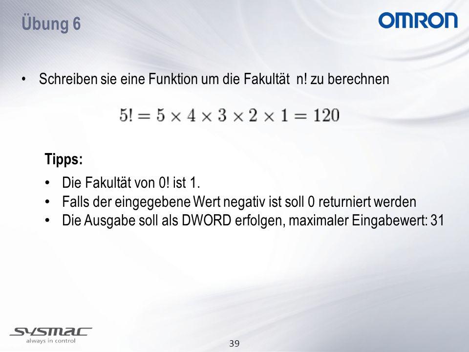 Übung 6 Schreiben sie eine Funktion um die Fakultät n! zu berechnen
