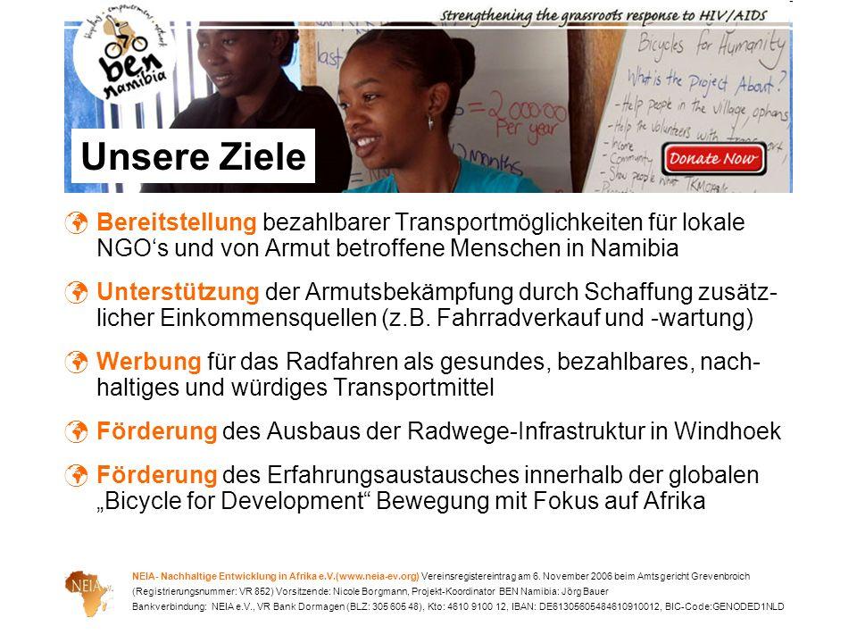 Unsere Ziele Bereitstellung bezahlbarer Transportmöglichkeiten für lokale NGO's und von Armut betroffene Menschen in Namibia.