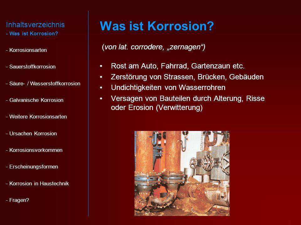 """Was ist Korrosion (von lat. corrodere, """"zernagen )"""