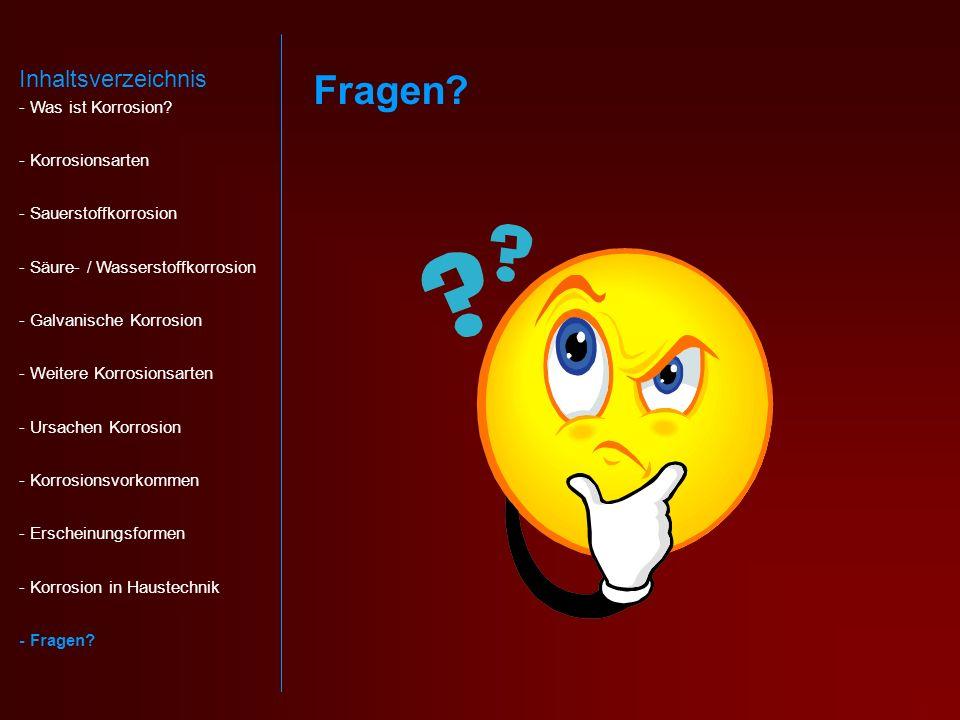 Fragen Inhaltsverzeichnis - Was ist Korrosion - Korrosionsarten