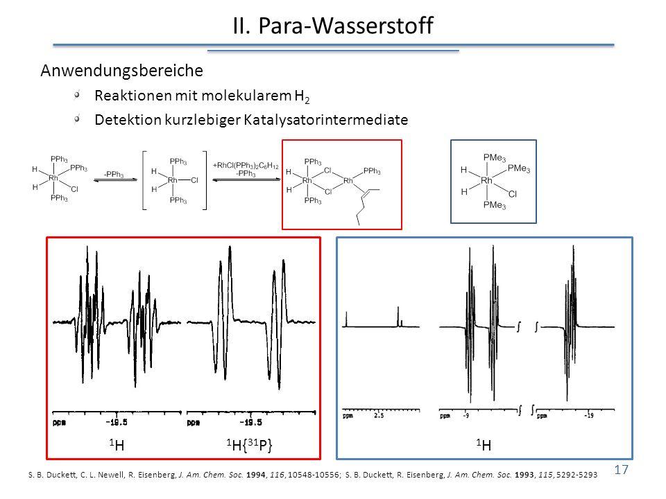 II. Para-Wasserstoff Anwendungsbereiche Reaktionen mit molekularem H2