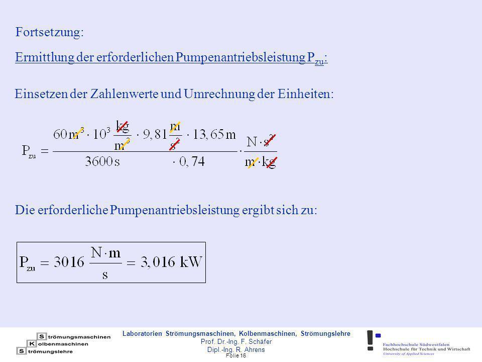 Fortsetzung: Ermittlung der erforderlichen Pumpenantriebsleistung Pzu: Einsetzen der Zahlenwerte und Umrechnung der Einheiten: