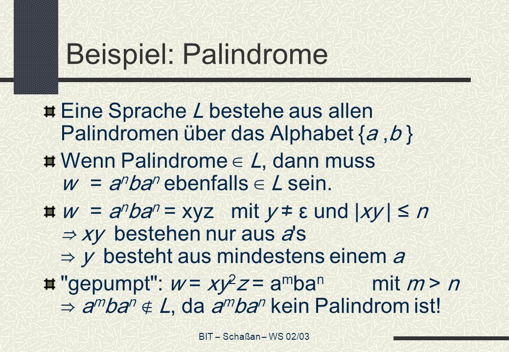 Beispiel: Palindrome Eine Sprache L bestehe aus allen Palindromen über das Alphabet {a ,b }