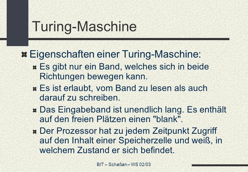 Turing-Maschine Eigenschaften einer Turing-Maschine: