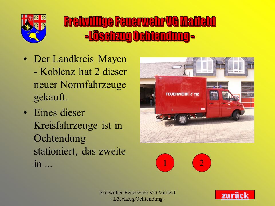 Der Landkreis Mayen - Koblenz hat 2 dieser neuer Normfahrzeuge gekauft.