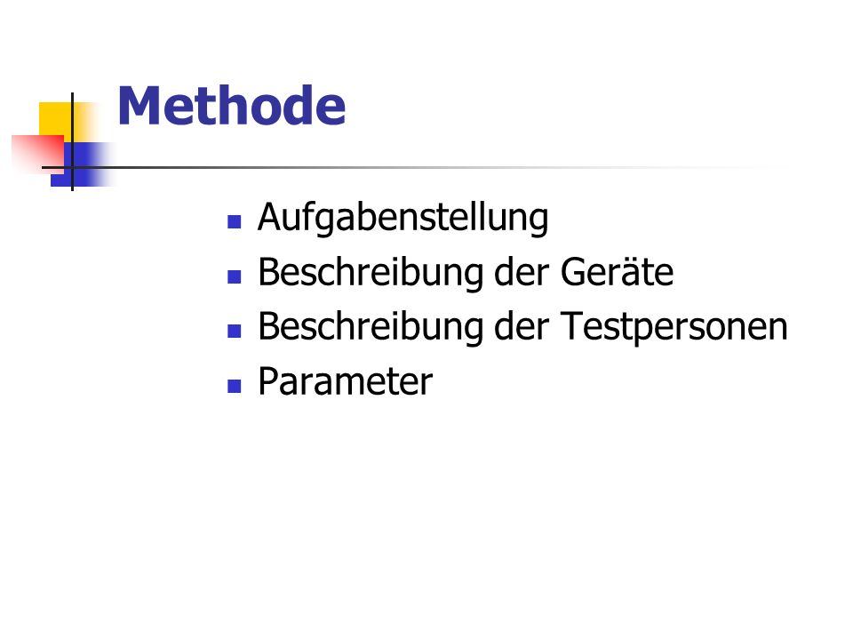 Methode Aufgabenstellung Beschreibung der Geräte
