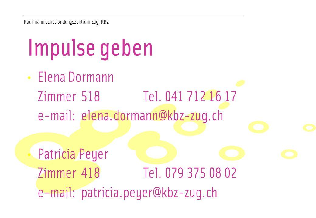 Impulse geben Elena Dormann Zimmer 518 Tel. 041 712 16 17