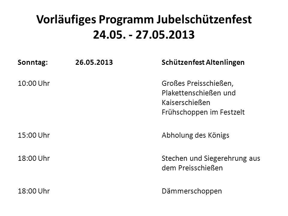 Vorläufiges Programm Jubelschützenfest 24.05. - 27.05.2013