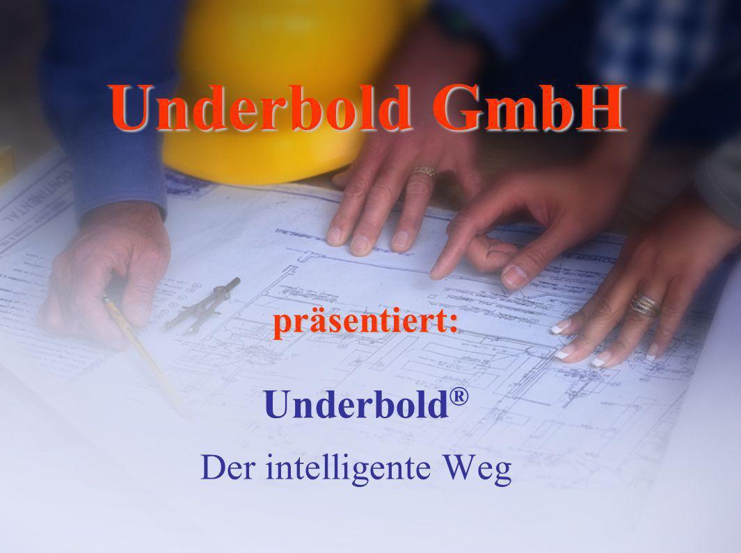 Underbold GmbH präsentiert: Underbold® Der intelligente Weg